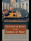 The Canons and Decrees of the Council of Trent: Explains the Momentous Accomplishments of the Council of Trent.