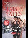 Rancher's Wild Secret & Hold Me, Cowboy: A Good Girl Meets Bad Boy Western Romance