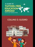 A Guide to Tuition Free Education Abroad: How to Study Abroad for Free