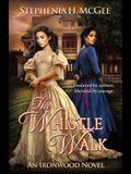 The Whistle Walk (Ironwood Plantation Family Saga) (Volume 1)