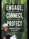 Engage, Connect, Protect: Empowering Diverse Youth as Environmental Leaders