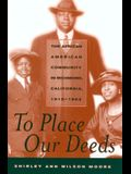 To Place Our Deeds: The African American Community in Richmond, California,1910-1963