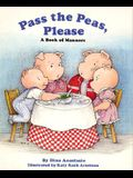 Pass the Peas, Please: A Book of Manners