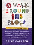 A Walk Around the Block: Stoplight Secrets, Mischievous Squirrels, Manhole Mysteries & Other Stuff You See Every Day (and Know Nothing About)