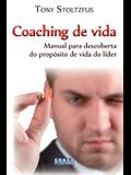 Coaching de vida: Manual para descoberta do propósito de vida do líder