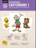 Drawing: Cartooning 1: Learn the Basics of Cartooning