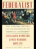 The Federalist: The Famous Papers on the Principles of American Government