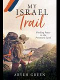 My Israel Trail: Finding Peace in the Promised Land