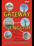 Gateway English: How to Boost your English Word Power and Unlock New Languages