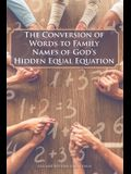 The Conversion of Words to Family Names of God's Hidden Equal Equation