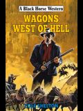 Wagons West of Hell