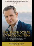 The Million Dollar Listing Social Media: The Ultimate Social Media Marketing Guide for Real Estate Professionals!