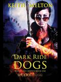 Dark Ride Dogs