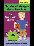 The Whatif Monster Chapter Book Series: The Sleepover Secret