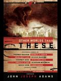 Other Worlds Than These: Stories of Parallel Worlds