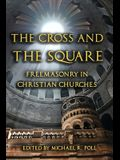 The Cross and the Square: Freemasonry in Christian Churches