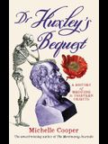 Dr Huxley's Bequest: A History of Medicine in Thirteen Objects