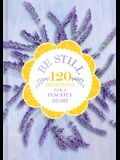 Be Still: 120 Devotions for a Peaceful Heart