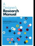A Designer's Research Manual, 2nd Edition, Updated and Expanded: Succeed in Design by Knowing Your Clients and Understanding What They Really Need