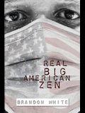 Real Big American Zen