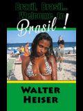 Brazil, Brasil... Welcome to Brasil!