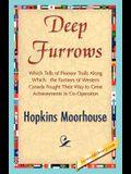 Deep Furrows