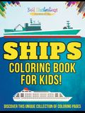 Ships Coloring Book For Kids! Discover This Unique Collection Of Coloring Pages