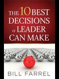 The 10 Best Decisions a Leader Can Make