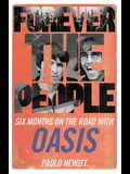 Forever the People: Six Months on the Road with Oasis