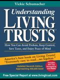 Understanding Living Trusts(R): How You Can Avoid Probate, Keep Control, Save Taxes, and Enjoy Peace of Mind
