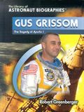 Gus Grissom: The Tragedy of Apollo 1
