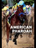 American Pharoah: Triple Crown Champion