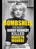 Bombshell: The Night Bobby Kennedy Killed Marilyn Monroe