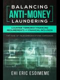 Balancing Anti-Money Laundering/Counter-Terrorist Financing Requirements and Financial Inclusion: The Case of Telecommunications Companies