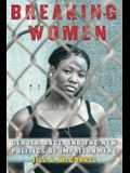 Breaking Women: Gender, Race, and the New Politics of Imprisonment