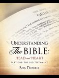 Understanding the Bible: Head and Heart: Part One: The Old Testament