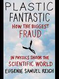 Plastic Fantastic: How the Biggest Fraud in Physics Shook the Scientific World (MacSci)