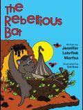 The Rebellious Bat
