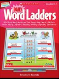 Daily Word Ladders, Gr. K-1: 80+ Word Study Activities That Target Key Phonics Skills to Boost Young Learners' Reading, Writing & Spelling Confiden [W