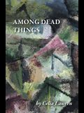 Among Dead Things