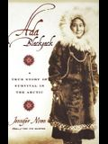 Ada Blackjack: A True Story of Survival in the Arctic