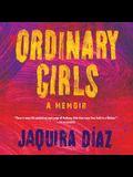 Ordinary Girls Lib/E: A Memoir