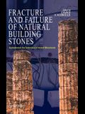 Fracture and Failure of Natural Building Stones: Applications in the Restoration of Ancient Monuments