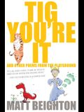 Tig You're It: Other Poems From The Playground