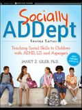 Socially Addept: Teaching Social Skills to Children with Adhd, LD, and Asperger's