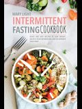 Intermittent Fasting Cookbook: Quick and Easy Recipes to Lose Weight, Unlock Your Metabolism, and Rejuvenate Your Body