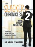 The Slacker Chronicles 2: More Funny Business