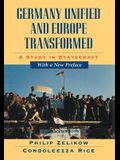 Germany Unified and Europe Transformed: A Study in Statecraft, with a New Preface