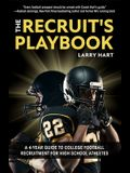 The Recruit's Playbook: A 4-Year Guide to College Football Recruitment for High School Athletes