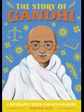 The Story of Gandhi: A Biography Book for New Readers